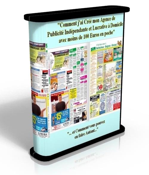 Comment créer de chez soi mon Agence de Publicité Indépendante et Lucrative à Domicile avec moins de 100 Euros en poche