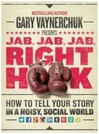"Jab, Jab, Jab, Right Hook: How to Tell Your Story in a Noisy Social World"". Gary Vaynerchuk"