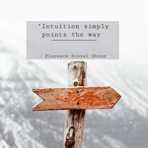 One of best quotes by Florence Scovel Shinn on intuition: Intuition simply points the way.
