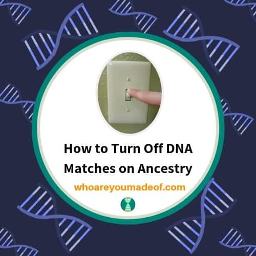 How to Turn Off DNA Matches on Ancestry