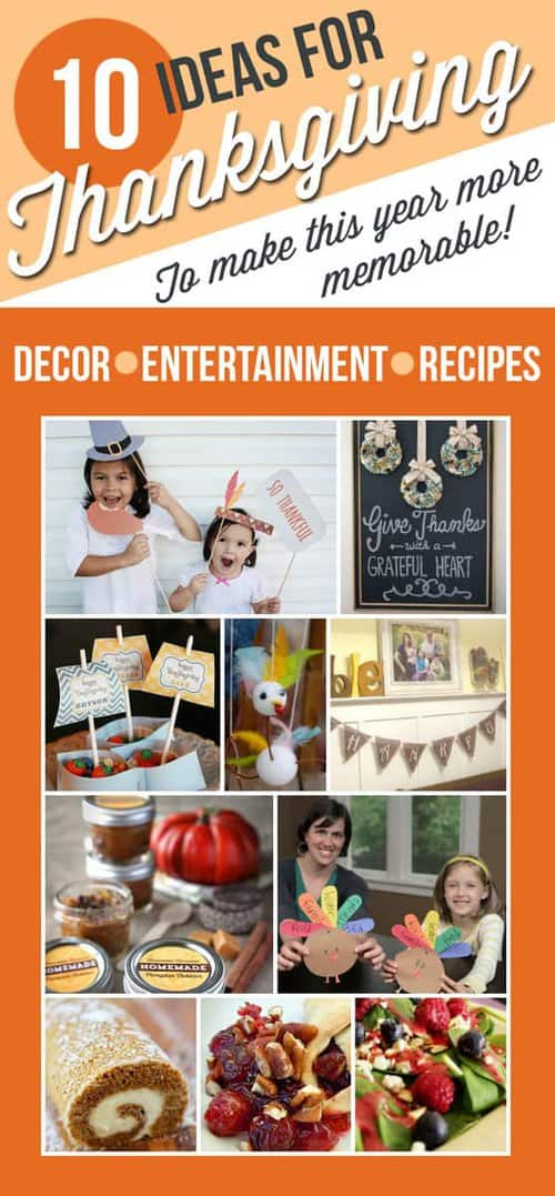 10 Thanksgiving Ideas - Recipes, Decor and Entertainment to make your holiday more memorable! LivingLocurto.com