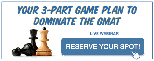 Click here to reserve a spot at the Dominate the GMAT webinar!