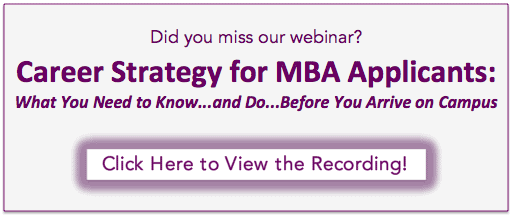 Did you miss our webinar, Career Strategy for MBA Applicants?