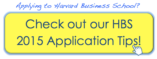 Applying to Harvard Business School? Check out our HBS 2015 Application Tips!