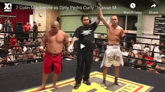 7 Colin Mackenzie vs Dirty Pedro Curty : Hawaii MMA