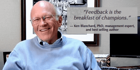 people leave managers, not companies - ken blanchard knows how important feedback is