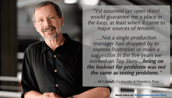 Ed Catmull knows that open door policies fail and can't replace 1:1s