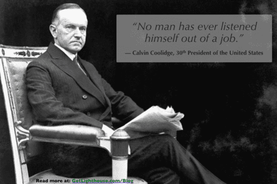 effective listeners have learned this lesson from Calvin Coolidge to listen