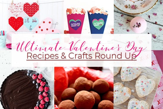 Ultimate Valentine's Day Recipes & Crafts Round Up
