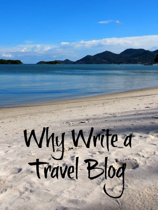 Why write a travel blog