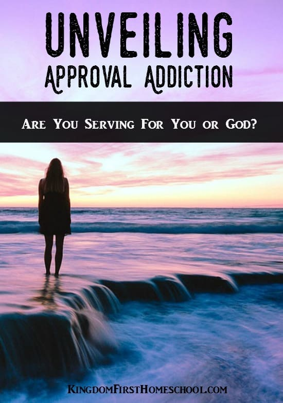 Unveiling Approval Addiction - Are you serving for you or God? Questions to ask yourself to know the difference.