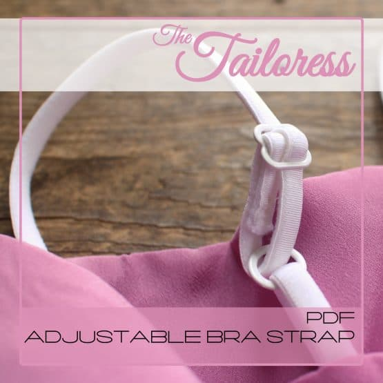 The Tailoress PDF Sewing Patterns - Adjustable Bra Strap Tutorial