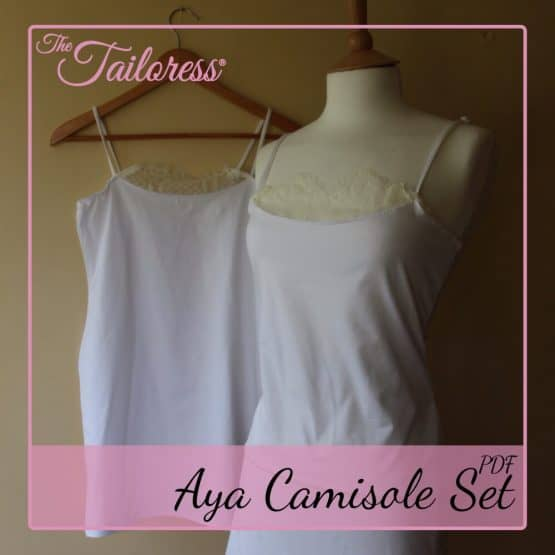 The Tailoress PDF Sewing Patterns - Aya Camisole Set PDF Sewing Pattern