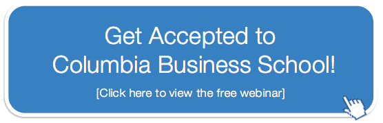 Free on-demand webinar: Get Accepted to Columbia Business School!