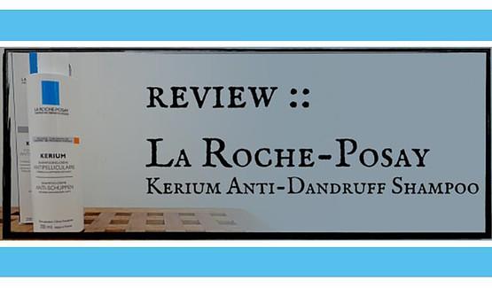 La Roche Posay Kerium anti dandruff shampoo review