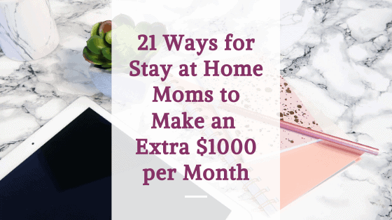 ways for stay at home moms to make extra money