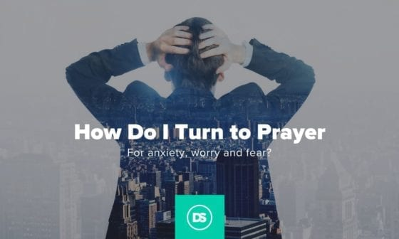 Prayer for anxiety worry and fear