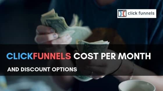Clickfunnels Cost Per Month And Discounts