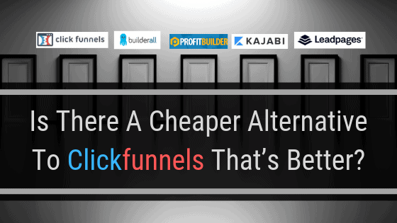 Is There A Cheaper Alternative To Clickfunnels That's Better?