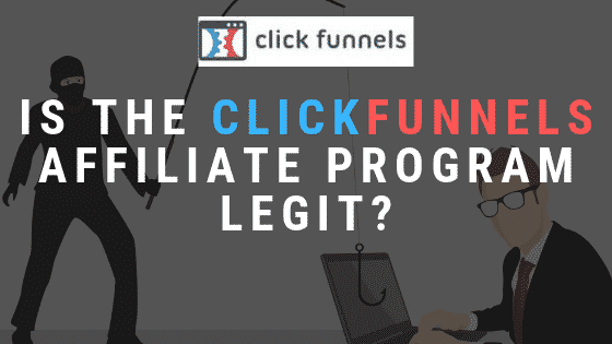 Is Clickfunnels Affiliate Program Legit? The Truth