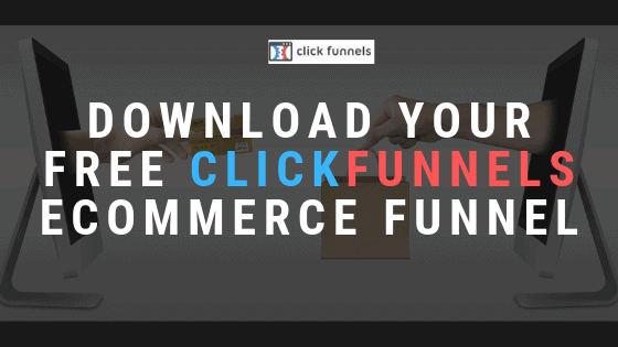 Clickfunnels Ecommerce Funnel – Free Funnel For You