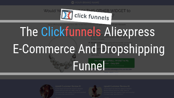 The Clickfunnels Aliexpress E-Commerce And Dropshipping Funnel