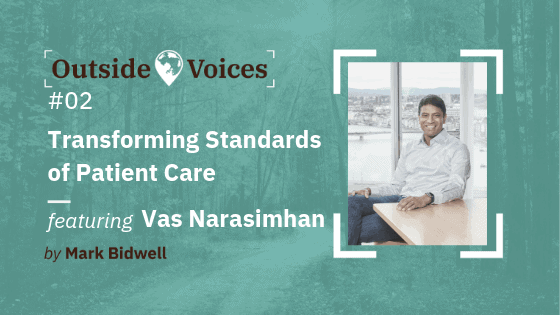 02 - Transforming Patient Care with Vas Narasimhan, CEO of Novartis