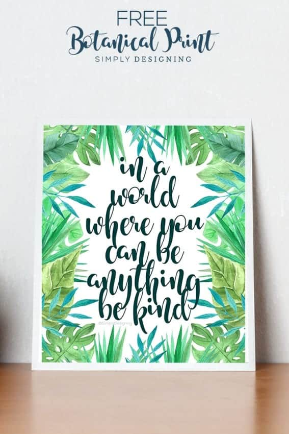 Botanical Prints - in a world where you can be anything be kind - FREE Botanical Art Print with quote