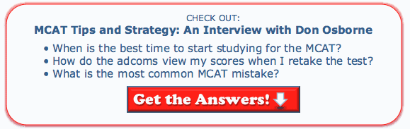 Check out our podcast interview: MCAT Tips and Strategy with Don Osborne for the answers to your MCAT questions!