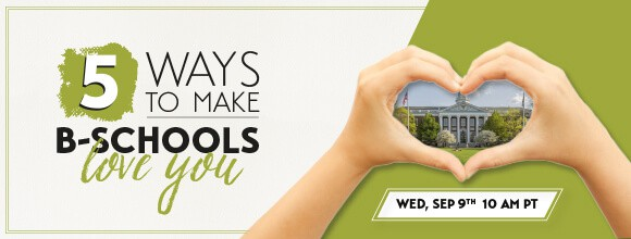 Register for the 5 Ways to Make B-Schools Love You webinar!