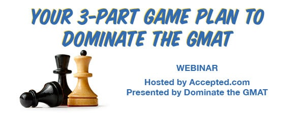 """Your 3-Part Game Plan To Dominate the GMAT - watch the webinar today!"