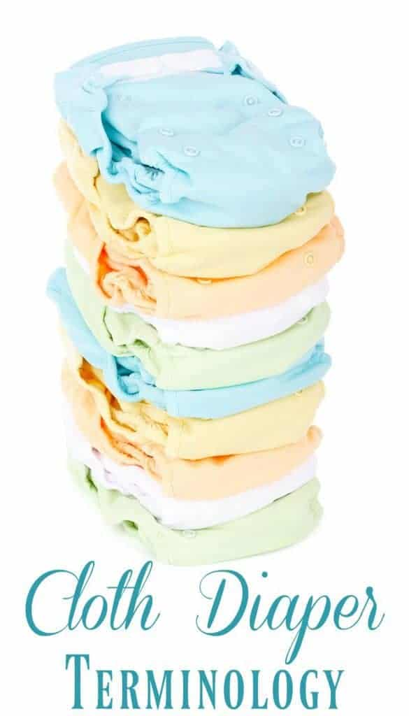 Cloth Diaper Terminology - Thinking about cloth diapering but confused by all the terms? This post will help you make sense of it all!  #clothdiapers #terminology #green #natural #naturalparenting #diapers #babies