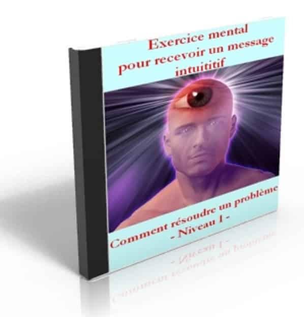 Exercice mental Niveau 1 Pour recevoir un message intuitif