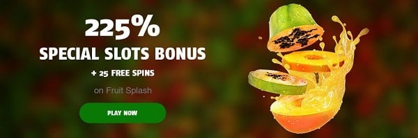 225% special slot bonus and 25 free spins