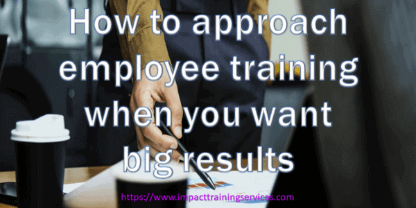cover image for how to approach employee training for when you big results