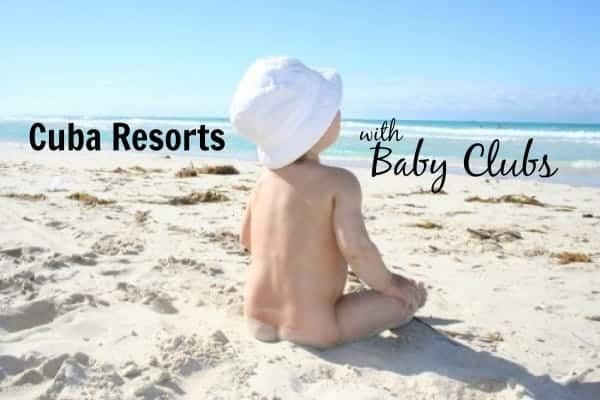 cuba resorts, cuba resorts with baby clubs, resorts with baby clubs