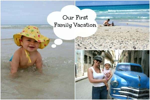 First Family Vacation, first vacation with baby, first family vacation with baby