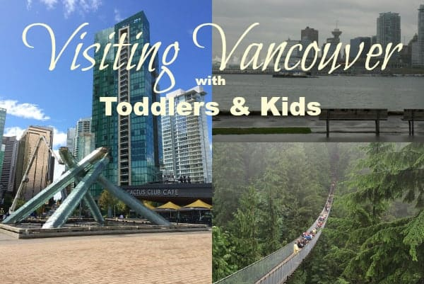 vancouver with toddlers, vancouver with kids, things to do in vancouver with kids