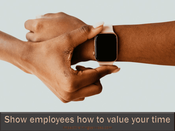 image showing how to avoid employee turnover by showing employees how to value your time