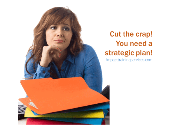 cover image for cut the crap you need a strategic plan