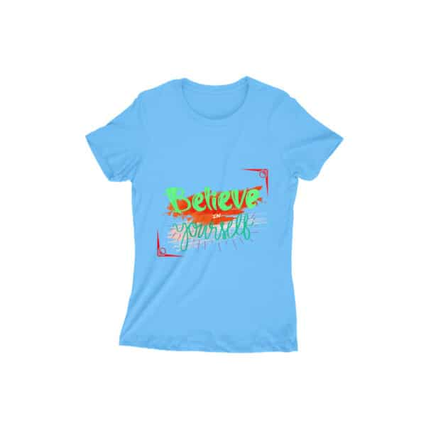 Believe in Yourself - Women's T-Shirt