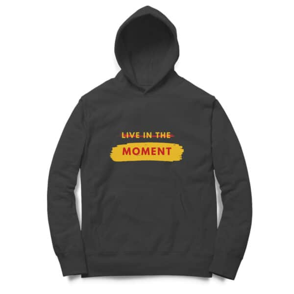 Live in the Moment Unisex Hoodies