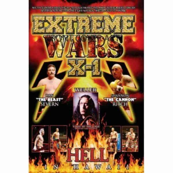 "X1 #1 ""Extreme Wars"" July 02, 2005 Honolulu, Hawaii Dan ""The Beast"" Severn and Shannon ""The Cannon"" Ritch"