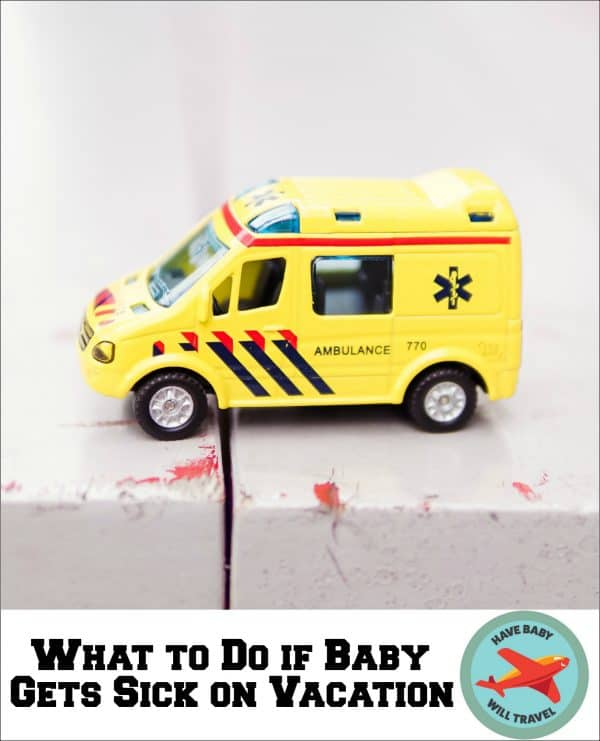 baby gets sick on vacation, baby illness vacation, baby sick vacation, baby travel sick
