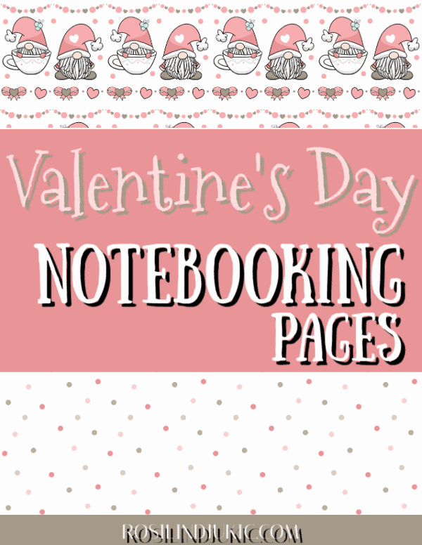 Valentine's Day Notebooking Pages