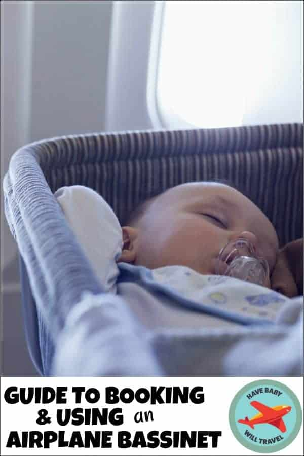 Everything you need to know about using an airline bassinet including which airlines have airplane bassinets and how to book and use them