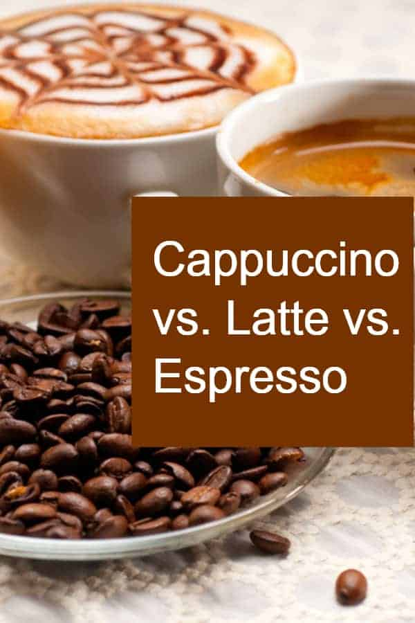 Comparing Cappuccino and Latte and Espresso - What are the differenced besides using steamed milk in cappuccino vs latte?
