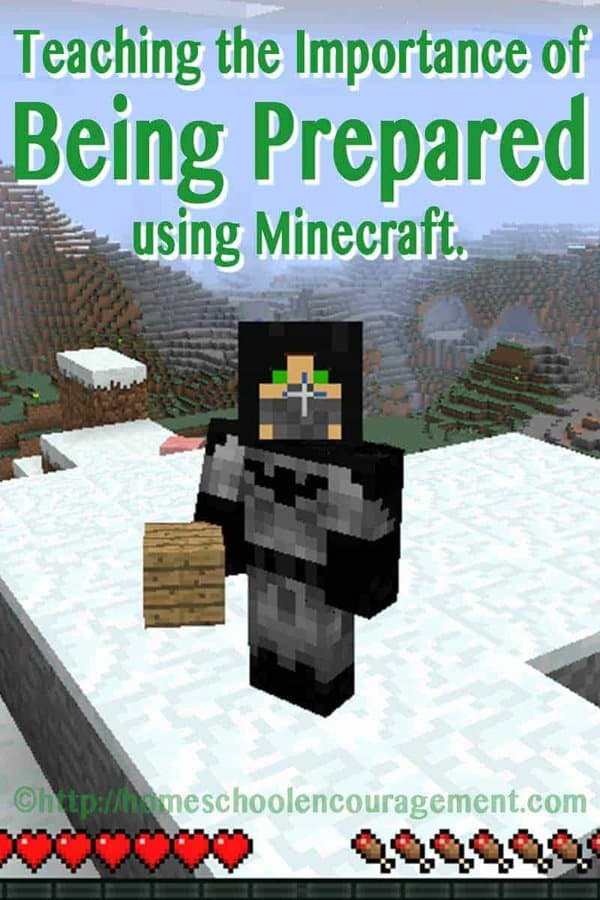 The importance of being prepared - teach this concept using Minecraft and it becomes fun!
