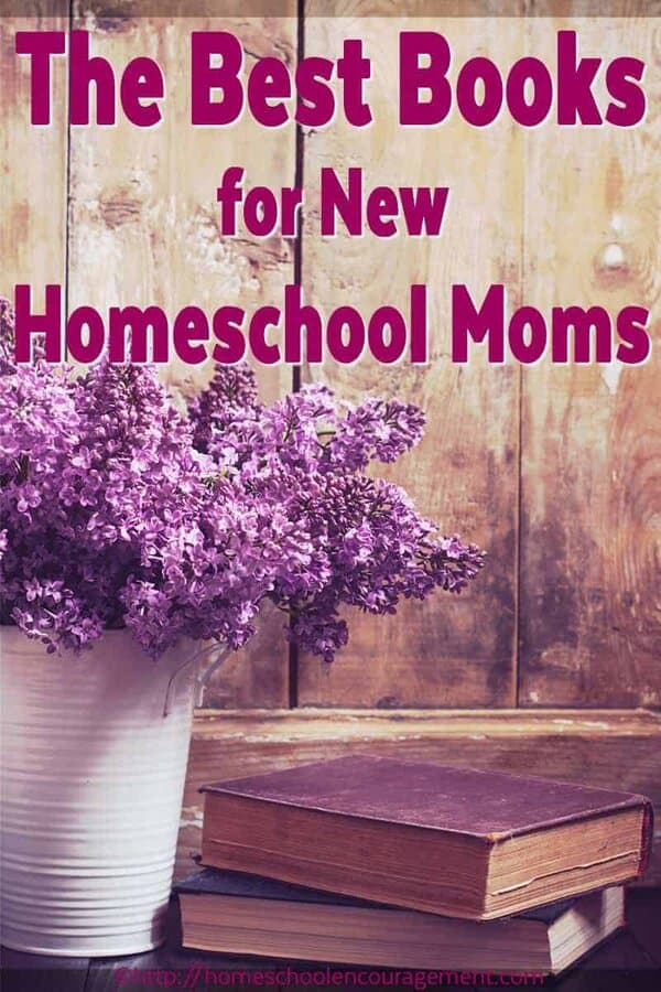 The very Best books for homeschool Moms - the ones I used up and wore out reading over and over!