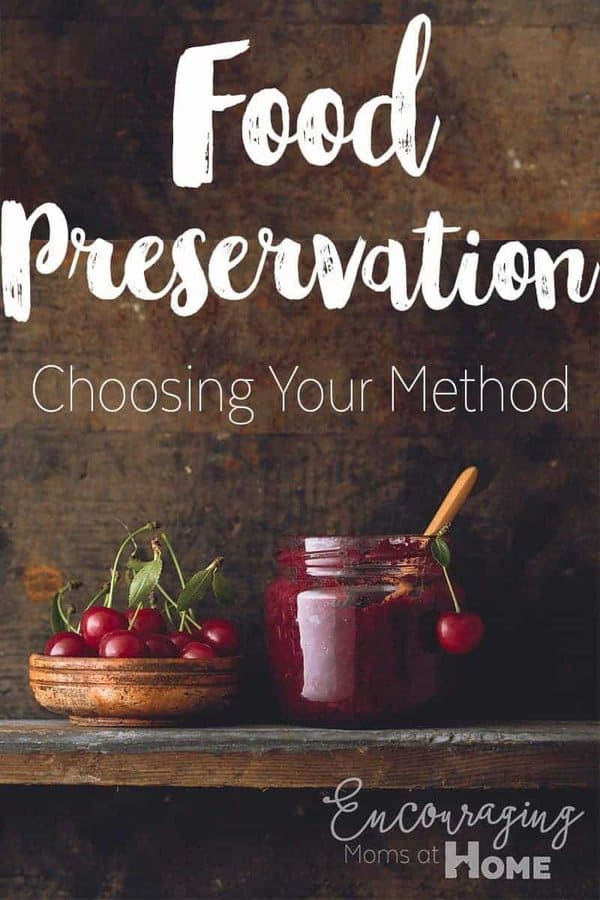 How to choose the right food preservation method.